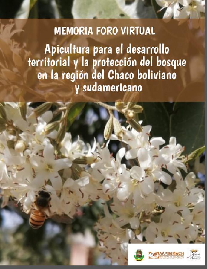 Memoria del foro virtual apícola, balance y desafíos de la apicultura desde tres organizaciones de la región Chaco